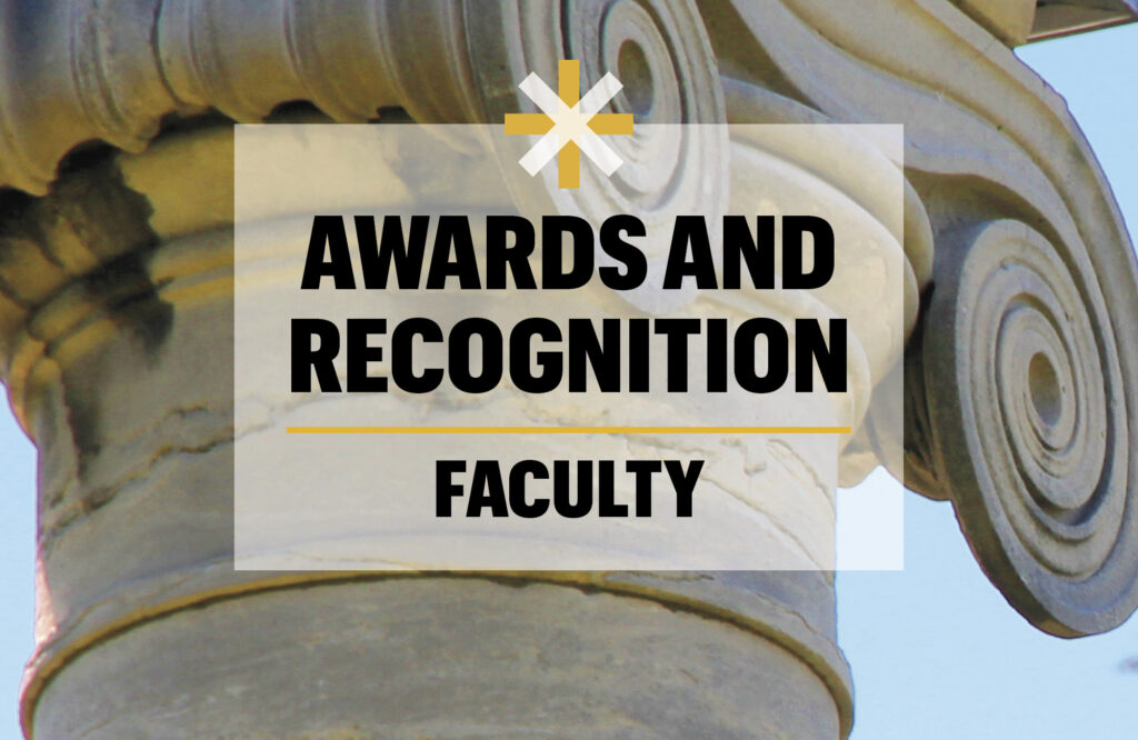 "Image of the top of a column with the words ""Awards and Recognition - Faculty"""