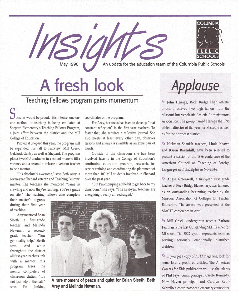 Teaching Fellows program piloted.  1,360 students have participated since the initial pilot, which included two Fellows. CPS Insights Newsletter, 1996.