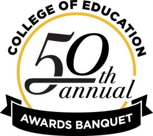 50th Annual College of Education Awards Banquet