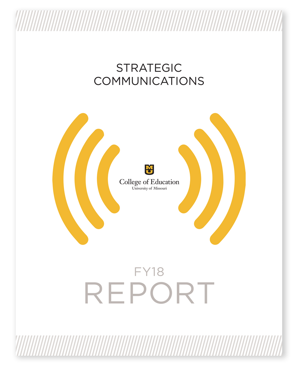 University of Missouri College of Education Office of Strategic Communications Annual Report FY18