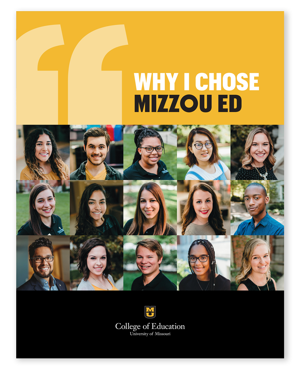 University of Missouri College of Education Viewbook, Why I Chose Mizzou Ed Booklet / Full Color Brochure 2018, Hear from current students on why they chose Mizzou Ed, student testimonials / quotes