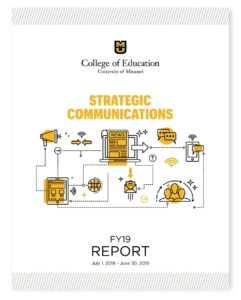 University of Missouri College of Education Office of Strategic Communications Annual Report FY19, cover image