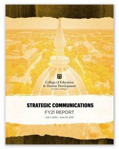 University of Missouri College of Education & Human Development Strategic Communications Report FY21