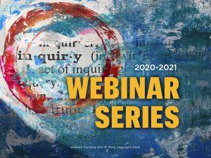 Inquiry Webinar Series 2020-2021